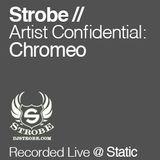 Chromeo - Artist Confidential [Compiled By DJ Strobe