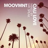 Moovmnt Presents Cali Love Mixed By Mr Speak