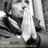TOBIE ALLEN - CANT SLEEP WONT SLEEP - XMAS HOUSE MIX SPECIAL