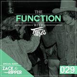 The Function with TFares: Episode 029 with Special Guest Zack The Ripper