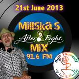 Millska's After 8 Mix June 21st