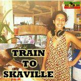TRAIN TO SKAVILLE - JAHEL [New Zion]