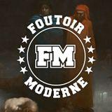 Foutoir Moderne #22 • Saison 2017>2018 (02/21/18)