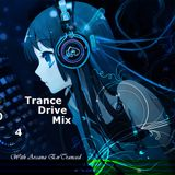 Arcana EnTranced Pres.  Trance Drive Mix Episode 004