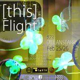 [this]FLIGHT #22 : DILLANSTARR 25 & 26 February 2015