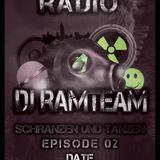 [DJ Ramteam] Schranzen Und Tanzen Episode #02 [Ramteam Radio]