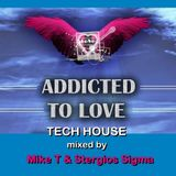 ''Addicted To Love project goes Tech'' mixed by Mike T & Stergios Sigma