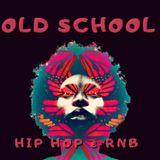 OLD SCHOOL HIP HOP & R-N-B