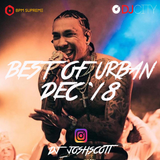 @DJ_JOSHSCOTT - BEST OF URBAN DEC '18