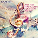 CHUNG PEA -  FREE YOUR MIND TO MUSIC LEADING THE WAY YOU