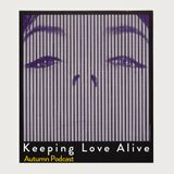 Keeping Love Alive #Autumn Podcast