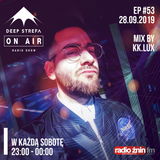 Deep Strefa on AIR @ Radio Żnin EP53 KK.Lux