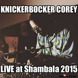 KNICKERBOCKER COREY - LIVE from Mr Hungs Laundry @ SHAMBALA 2015