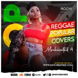 MOCHIVATED Vol 4 - Popular Reggae Covers [Pop, RnB, Country]