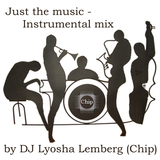 Just the music - Instrumental mix (Disco, Funk 2013)