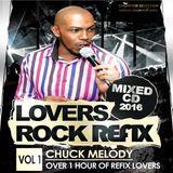 Chuck Melody - Lovers Rock Refix Vol 1