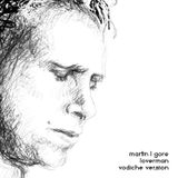 Martin L Gore - Loverman (Vodiche version)
