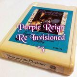 Purple Reign Re Invisoned #3