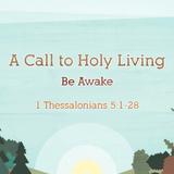 08) 1 Thessalonians, Be Awake