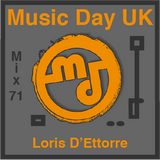 Music Day UK - Mix Series 71 - Loris D'Ettorre