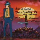 Eroi Di Carta V.2 - Sladone Dj Mixa e Seleziona (2018)