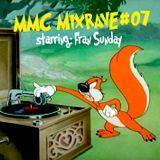 MMC Mixrave #07, Starring: Fran Sunday