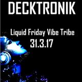 Decktronik-Liquid Friday Set 31 3 17