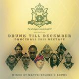 Drunk Till December 2015 - Dancehall