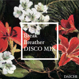 Break Breather DISCO MIX