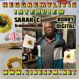 Bobby Digital Interview with Sarah C, Reggaemylitis Show, Vibes FM
