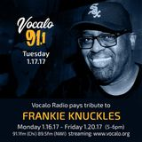 Frankie Knuckles Birthday Celebration on Vocalo Radio (Day Two) 1.17.17 hosted by JDLP