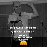 Os quatro níveis de quem entendeu a Graça - Pr. Samuel Ramos
