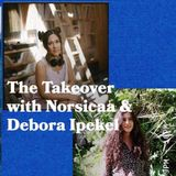 The Takeover with Norsicaa and Special Guest Debora Ipekel - 17.07.19 - FOUNDATION FM