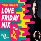 Love Friday Mix - BBC Asian Network - DJ DAL
