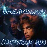BREAKDOWN (EMPTY ROOM MIX)