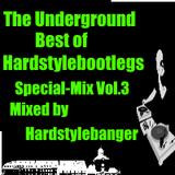The Underground - Best of Hardstylebootlegs - Special-Mix Vol.3(Mixed by Hardstylebanger)