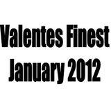 Valentes Finest January 2012
