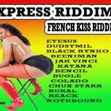 EXPRESS RIDDIM -FRENCH KISS RIDDIM