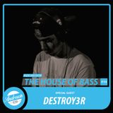 The House of Bass #014 Guest Mix DESTROY3R