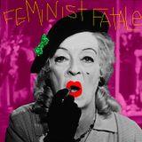 FEMINIST FATALE miXXX