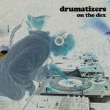 Drumatizers On The Dex