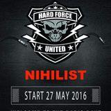Hardforce Spring Session 2016 NIHILIST