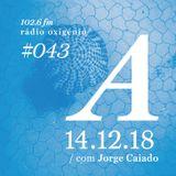 #43 Uma Espécie de Azul @ Rádio Oxigénio (14.12.18) [english version]