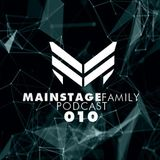 Mainstage Family Podcast - Podcast 010 (By Revealed USA)