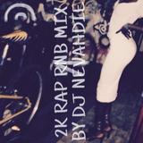 2k RAP RnB Live mix by Dj Nevahdie