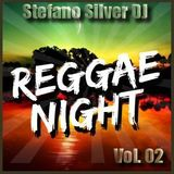 Stefano Silver DJ - Reggae Night Vol. 02