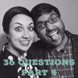 36 Questions, Part Four (A Modern Love Experiment)