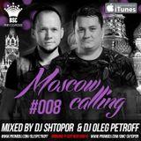 DJ SHTOPOR & DJ OLEG PETROFF - MOSCOW CALLING #008 (PODCAST)