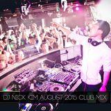 DJ Nick Kim - August 2015 live club mix