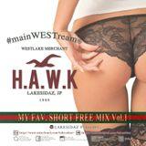 【#mainWESTream -MY FAV. SHORT FREE MIX Vol.1-】 / mixed by. DJ H.A.W.K from. LAKESIDAZ / Shiga, JP